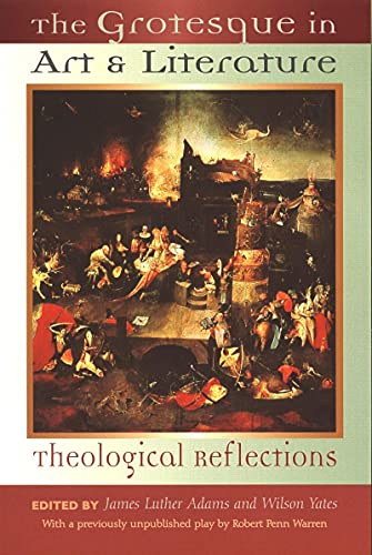 The Grotesque in Art and Literature: Theological Reflections by James Luther Adams