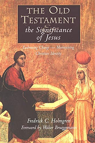 Old Testament and the Significance of Jesus by Frederick C. Holmgren