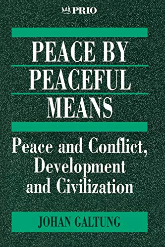 Peace by Peaceful Means: Peace and Conflict, Development and Civilization by Johan Galtung