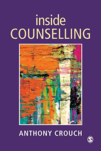 Inside Counselling: Becoming and Being a Professional Counsellor by Anthony Crouch