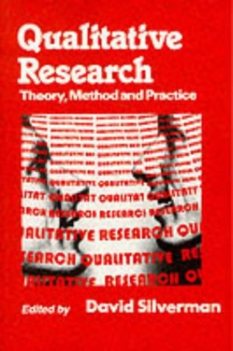 Qualitative Research: Theory, Method and Practice by David Silverman