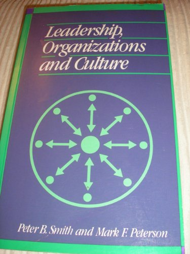 Leadership, Organizations and Culture: An Event Management Model by Peter B. Smith
