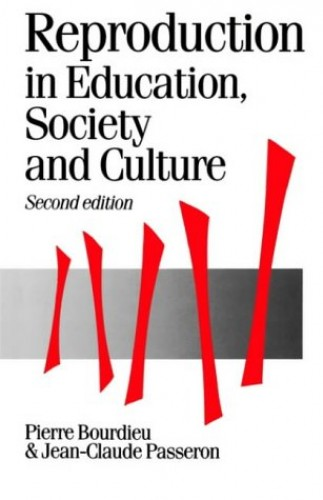 Reproduction in Education, Society and Culture by Pierre Bourdieu