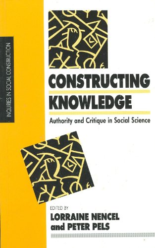 Constructing Knowledge: Authority and Critique by Lorraine Nencel (Center for Latin American Research and Documentation, University of Amsterdam, the Netherlands)