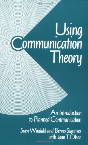 Using Communication Theory: An Introduction to Planned Communication by Sven Windahl