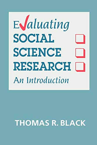 Evaluating Social Science Research: An Introduction by Thomas R. Black