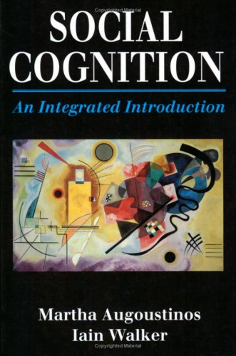 Social Cognition: An Integrated Introduction by Martha Augoustinos
