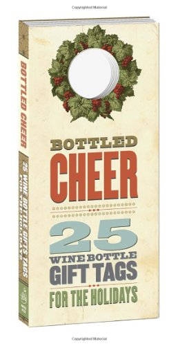 Bottled Cheer: 25 Wine Bottle Gift Tags for the Holidays by Potter Style