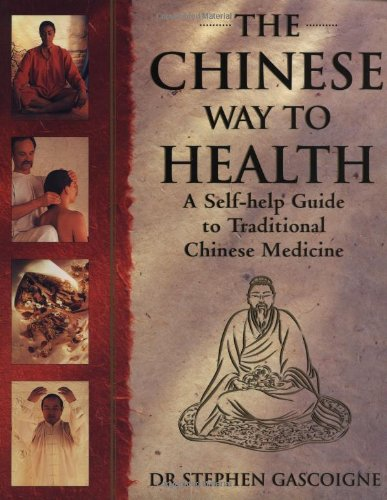 The Chinese Way to Health: A Self-Help Guide to Traditional Chinese Medicine by Stephen Gascoigne