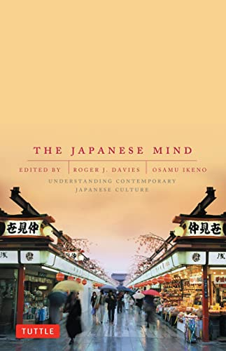 The Japanese Mind: Understanding Contemporary Japanese Culture by Roger Davies