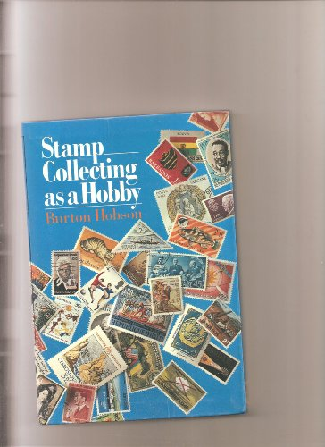 Stamp Collecting as a Hobby by Burton Hobson