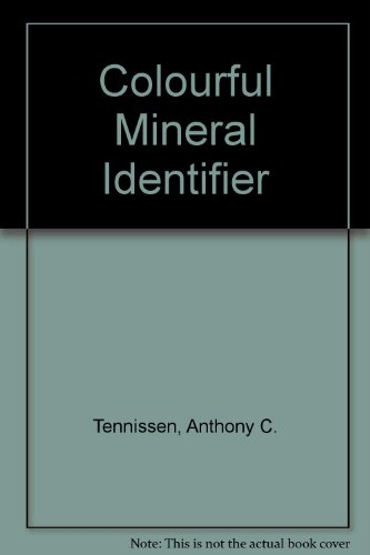 Colourful Mineral Identifier by Anthony C. Tennissen