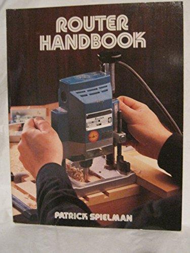 Router Handbook by Patrick Spielman