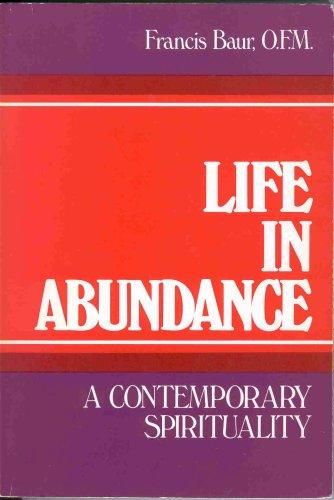 Life in Abundance: Contemporary Spirituality by Francis Baur