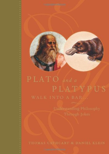 Plato and a Platypus Walk into a Bar...: Understanding Philosophy Through Jokes by Thomas Cathcart