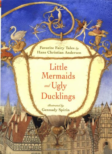 Little Mermaids and Ugly Ducklings: Favorite Fairy Tales by Hans Christian Andersen