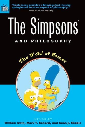 """The """"Simpsons"""" and Philosophy: The D'oh! of Homer by William Irwin"""