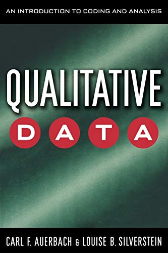 Qualitative Data: An Introduction to Coding and Analysis by Carl F. Auerbach