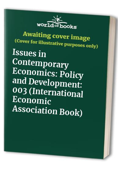 Issues in Contemporary Economics: Policy and Development by Partha Dasgupta