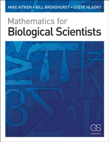 Mathematics for Biological Scientists by Mike Aitken