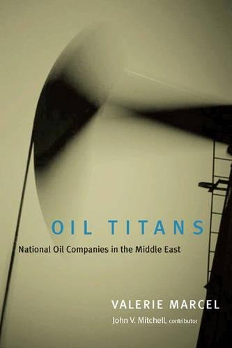 Oil Titans: National Oil Companies in the Middle East by Valerie Marcel