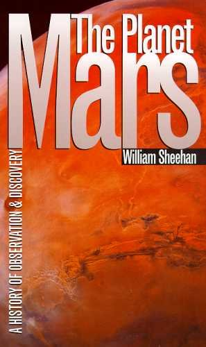 The Planet Mars: a History of Observation and Discovery by William Sheehan