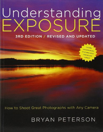 Understanding Exposure: How to Shoot Great Photographs with Any Camera by Bryan Peterson