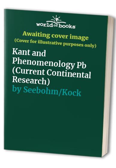 Kant and Phenomenology Pb by Seebohm/Kock