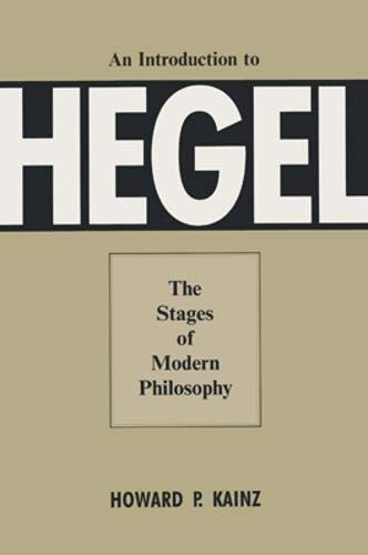 An Introduction to Hegel: The States of Modern Philosophy by Howard P. Kainz