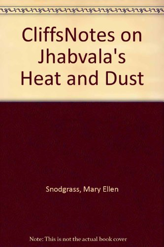 "CliffsNotes on Jhabvala's ""Heat and Dust"" by Mary Ellen Snodgrass"
