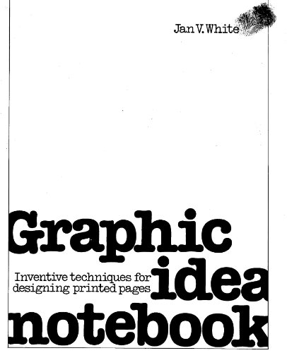 Graphic Ideas Notebook by Jan V. White