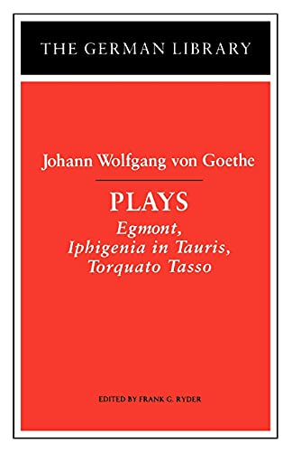 "Plays: ""Egmont"", ""Iphigenia in Tauris"" and ""Torquato Tasso"" (German Library)"