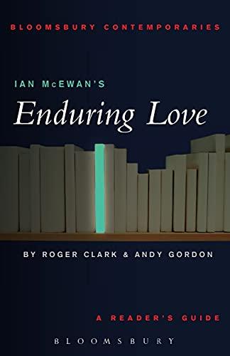 "Ian McEwan's ""Enduring Love"": A Reader's Guide by Roger Clark"