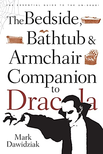 "The Bedside, Bathtub and Armchair Companion to ""Dracula"" by Mark Dawidziak"