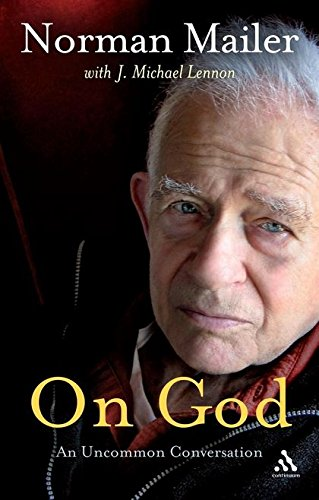 On God: An Uncommon Conversation by Norman Mailer