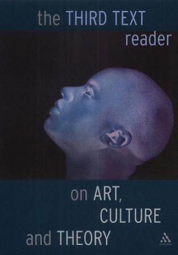 """The """"Third Text"""" Reader on Art, Culture and Theory by Ziauddin Sardar"""