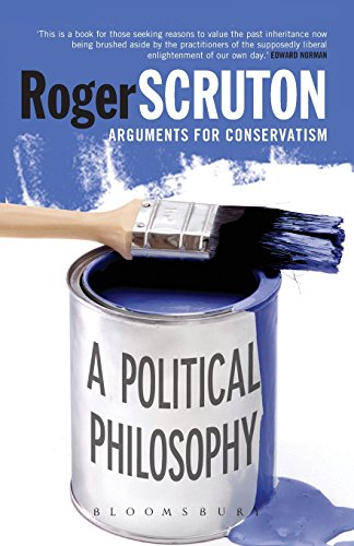 Political Philosophy: Arguments for Conservatism by Roger Scruton