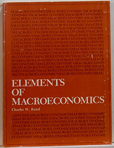 Elements of Macroeconomics by Charles W. Baird