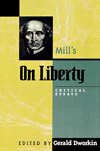 "Mill's ""on Liberty"": Critical Essays by Gerald Dworkin"