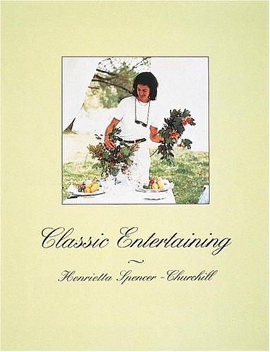 Classic Entertaining by Henrietta Spencer-Churchill