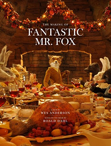 "Making of ""Fantastic Mr Fox"": A Film by Wes Anderson Based on the Book by Roald Dahl by Twentieth Century Fox Home Entertainment"