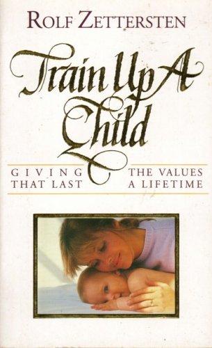 Train Up a Child by Rolf Zettersten
