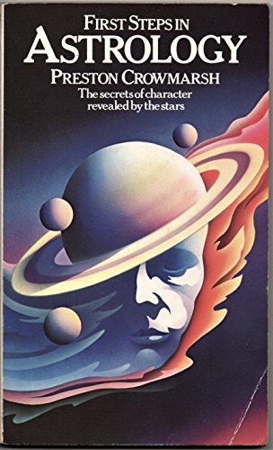 First Steps in Astrology by Preston Crowmarsh