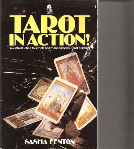 Tarot in Action: An Introduction to Simple and More Complex Tarot Spreads by Sasha Fenton