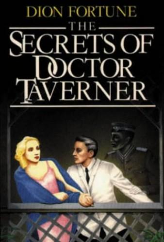The Secrets of Dr.Taverner by Dion Fortune