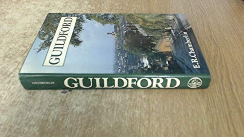 Guildford: A Biography by E.R. Chamberlin
