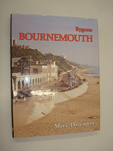Bygone Bournemouth by Mary Davenport