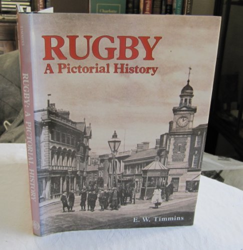 Rugby: A Pictorial History by E.W. Timmins