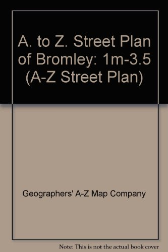 """A. to Z. Street Plan of Bromley: 1m-3.5"""" by Geographers' A-Z Map Company"""