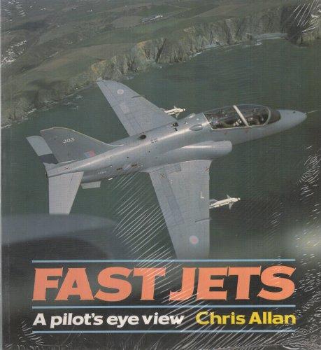 Fast Jets: A Pilot's Eye View: Bk.1 by Chris Allan